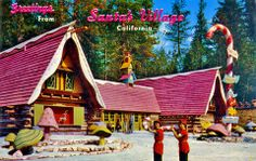 Santa's Village, Lake Arrowhead, CA 1960s