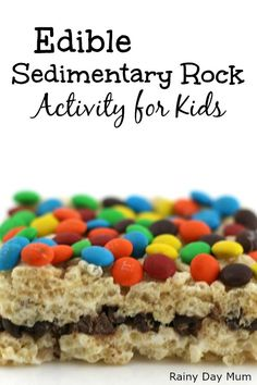 Help your children understand the formation of the different types of rocks with this simple edible sedimentary rock activity that they can make and eat. Earth Science Activities, Rock Science, Science For Kids, Activities For Kids, Science Ideas, Science Projects, Summer Science, Science Lessons, Stem Activities