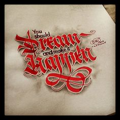 You should dream and make it happen. Hand lettering/ calligraphy.
