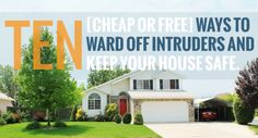 Ten cheap or free ways to ward off intruders and keep your house safe.