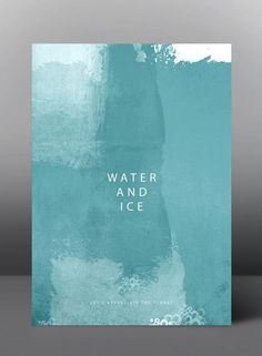 Water and Ice - Let's appreciate the planet - Graphic Poster Series by jDstyle