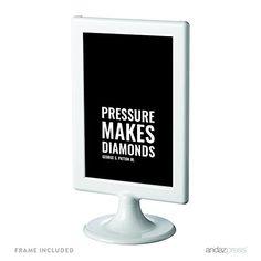 Andaz Press Motivational Framed Desk Art, Pressure makes diamonds, George S. Patton Jr., 4x6-inch Inspirational Success Quotes Office Home Art Gift Print, 1-Pack, Includes Frame Andaz Press http://www.amazon.com/dp/B019HFK5SA/ref=cm_sw_r_pi_dp_ZTvDwb0PSPG71