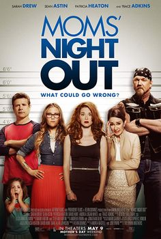 Moms' Night Out (2014) Comedy Movies List, All Movies, Movie List, Night Out Movie, Moms' Night Out, Crazy Night, Hits Movie, We Movie