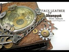 Faux Leather TP Steampunk Mini Album - Part 1