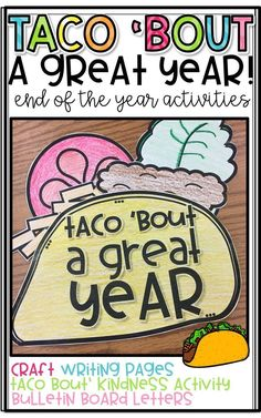End of the Year Activity! Taco 'Bout a Great Year! This product has everything you need for NACHO Average end of the year! Taco Craft, Writing Pages, Kindness Activity AND Bulletin Board Letters! End Of Year Activities, Letter Activities, Spring Activities, Art Activities, End Of School Year, School Fun, School Ideas, High School, School Stuff