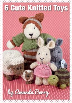 Knit Now 2014 Magazine - Amanda Berry - 6 Cute Knitted Toys Knit Now 37 2014 Knitted Bunnies, Knitted Animals, Knitted Dolls, Crochet Cats, Crochet Birds, Crochet Food, Knitted Baby, Animal Knitting Patterns, Crochet Toys Patterns