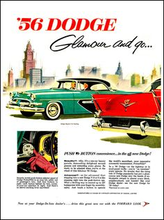 "1956 Dodge Ad: ""Glamour and Go!"" - http://wildaboutcarsonline.com/"