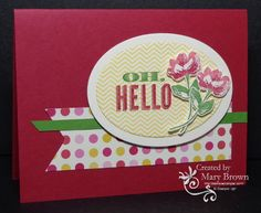 SU! Oh, Hello stamp set; Print Poetry DSP; Raspberry Ripple, Gumball Green, Very Vanilla card stock; Primrose Petals, Raspberry Ripple, Gumball Green ink - Mary Brown