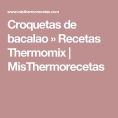 Croquetas de bacalao » Recetas Thermomix | MisThermorecetas