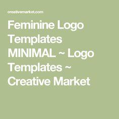 Feminine Logo Templates MINIMAL ~ Logo Templates ~ Creative Market