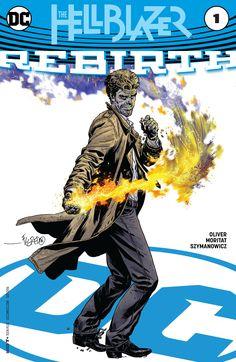HELLBLAZER Dc Universe Rebirth, Dc Rebirth, Batman, Superman, Dc Comics, Constantine Hellblazer, Marvel E Dc, Comic Covers, Book Covers