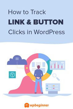 Do you want to track links and button clicks in WordPress? Learn how to easily track link clicks and button clicks on your WordPress website. Marketing Data, Sales And Marketing, Best Wordpress Page Builder, Google Analytics Dashboard, Button Click, Tracking Software, Hosting Company, Wordpress Plugins, Blogging For Beginners