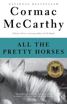 All the Pretty Horses (The Border Trilogy, Book 1) by Cormac McCarthy, http://www.amazon.com/dp/0679744398/ref=cm_sw_r_pi_dp_beQ7rb02A0BN5