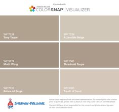 I found these colors with ColorSnap® Visualizer for iPhone by Sherwin-Williams: Tony Taupe (SW 7038), Moth Wing (SW 9174), Balanced Beige (SW 7037), Accessible Beige (SW 7036), Threshold Taupe (SW 7501), Touch of Sand (SW 9085).