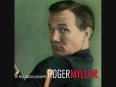 Chug-a-lug ~ Roger Miller  Roger Miller was fun to listen to.