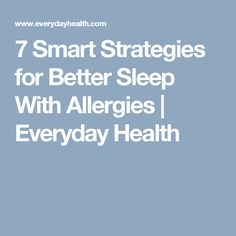 7 Smart Strategies for Better Sleep With Allergies | Everyday Health