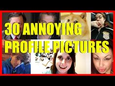 30 Annoying Profile Pictures!