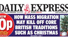 Daily Express 'Mass Migration' Threat To 'British' Christmas Warning Is…