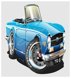A blast from the past and a new style for me This Caricature TR 6 took around 20 hours or so (not sure how many Coffee breaks I took:) CorelDraw . British Sports Cars, Classic Sports Cars, British Car, Classic Cars, Automotive Art, Go Kart, Custom Cars, Cool Cars, Transportation