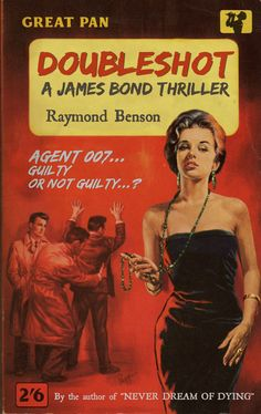 Doubleshot, A James Bond Thriller - Raymond Benson James Bond Books, James Bond Movie Posters, James Bond Movies, Bond Series, Pulp Fiction Book, Crime Fiction, Book Cover Art, Book Covers, Best Horror Movies