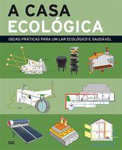 A casa ecológica - Editora Gustavo Gili (BR)