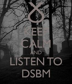 Keep Calm and Listen to DSBM