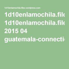1d10enlamochila.files.wordpress.com 2015 04 guatemala-connection-juego-de-rol.pdf