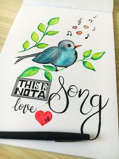 "Illustration Bird & calligraphy, "" this is not a love Song"""