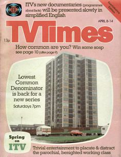 Throughout the ITV programmes were tailored to mollify the proletariat. Talent shows, low-IQ quiz shows and sitcoms about average wor. Ladybird Books, Thing 1, Tv Times, Talent Show, Time Magazine, Twisted Humor, Book Title, Pulp Fiction, Funny Fails