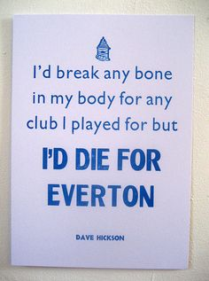 I'd Die for Everton Dave Hickson quote Letterpress Print on Etsy, £14.00