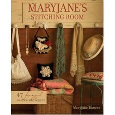 MaryJane's Stitching Room by MaryJane Butters