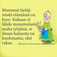 Mummula / mummola Carpe Diem Quotes, Learn Finnish, Happy Life, Need To Know, Self Love, Texts, Life Quotes, Wisdom, Lol