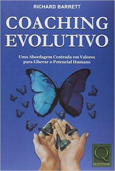 Coaching Evolutivo: Richard Barrett: Amazon.com.br: Livros