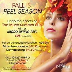 $55.00 OFF a Micro Lifting Peel - Oct 1 – 31 We all know the sun can take a toll on our skin, but you can help counter the effects of overexposure to summer sun. The Micro Lifting Peel Treatment is a beautiful cocktail of ingredients such as Ascorbic Acid (Vitamin C) and Malic Acid to target uneven skin tone and dark spots. Special Price $95 (Value $150). For an advanced exfoliation add on a Microdermabrasion or Dermaplaning for $47.50 (Value $95)! Schedule Today! Spa Specials, Oct 1, Spa Deals, Uneven Skin Tone, Dark Spots, Summer Sun, Schedule, Counter, Target