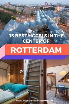 15 Best hotels in the center of Rotterdam - Weekends in Rotterdam Unique Hotels, Best Hotels, Rotterdam Skyline, Countries Europe, Floating Hotel, Dutch House, Europe Travel Guide, Travel Destinations