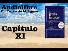 UN CURSO DE MILAGROS Audiolibro Libro de Texto- Capitulo 11 - YouTube