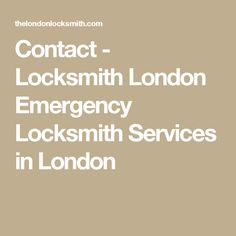 Contact - Locksmith London Emergency Locksmith Services in London