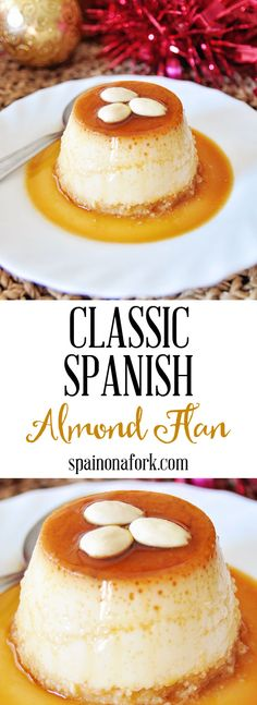This Classic Spanish Almond Flan Recipe is super easy to make, uses only 6 simple ingredients and has an incredible flavor to it. Real Food Recipes, Cake Recipes, Snack Recipes, Dessert Recipes, Yummy Food, Desserts, Top Recipes, Flan Recipe, Feel Good Food