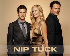 Nip/Tuck (TV Series 2003–2010) - - Sean McNamara and Christian Troy are two plastic surgeons running a partnership in Miami. Starring Dylan Walsh, Julian McMahon, Joely Richardson. I own the complete series on DVD.