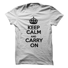 KEEP CALM AND CARRY ON. Check it now: http://www.sunfrogshirts.com/KEEP-CALM-AND-CARRY-ON-.html?53507