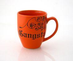 Gangsta orange mug great gift for co worker or partner by LennyMud on Etsy I didn't choose the mug life, it chose me #lol #gifts