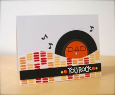 card for men and music loving women LP record notes levels - Dad You Rock card by Katie Gehring - Paper Smooches - Beboppin, Sentiment Sampler, Mini Monograms Dad Birthday Card, Birthday Cards For Men, Masculine Birthday Cards, Masculine Cards, Card Making Inspiration, Making Ideas, Musical Cards, Paper Smooches, Fathers Day Cards