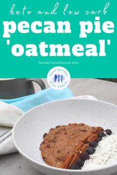 This pecan pie keto oatmeal is definitely comfort food. This isn't a plain old boring oatmeal as the pecan pie flavours in this keto oatmeal are delicious Best Keto Breakfast, Breakfast Options, Ketogenic Recipes, Low Carb Recipes, Keto Oatmeal, Low Carbohydrate Diet, Low Carb Keto, Pecan, Pie