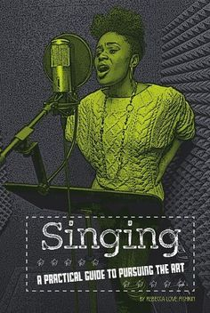 Singing: A Practical Guide to Pursuing the Art (The Performing Arts)