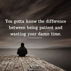 You Gotta Know The Difference Dont Waste Time Quotes, Wasting My Time Quotes, Me Time Quotes, Words Quotes, Morning Quotes, Wasting Time, Quotes Quotes, Motivational Quotes, Sayings