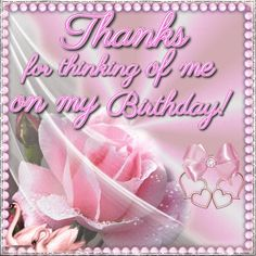 Thanks for thinking of me on my Birthday pink animated birthday happy birthday graphic bday happy birthday wishes birthday quotes thank you happy birthday quotes birthday wishes birthday quote thank you birthday