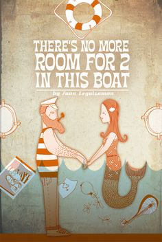 There's No More Room For 2 In This Boat by Juan F. Leguizamon, via Behance