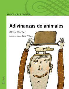 """Gloria Sánchez / Óscar Villán. """"Adivinanzas de animales"""". Editorial Alfaguara. (3 a 6 años). Está en la biblio. Sling Backpack, Editorial, Google, Children's Library, Boas, Literatura, Libros, Kid Games, Authors"""