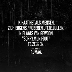 #RUMAG Psycho Quotes, Sad Quotes, Great Quotes, Words Quotes, Quotes To Live By, Inspirational Quotes, Sayings, Confirmation Quotes, Dutch Quotes