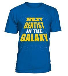 Best Dentist In The Galaxy T Shirt